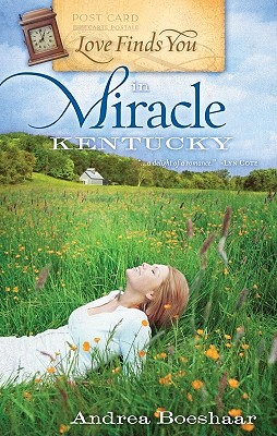 Love Finds You in Miracle, Kentucky (Love Finds You, Book 1), Andrea Boeshaar