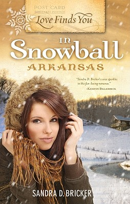 LOVE FINDS YOU IN SNOWBAL ARKANSAS, BRICKER, SANDRA D.