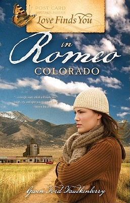 Love Finds You in Romeo, Colorado (Love Finds You, Book 4), Gwen Ford Faulkenberry