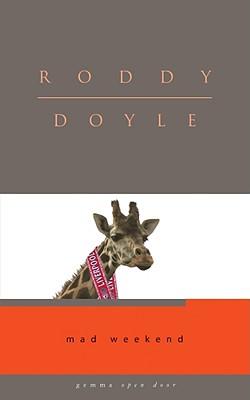 Mad Weekend (Open Door), Doyle, Roddy