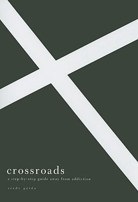 Image for Crossroads: A Step-By-Step Guide Away from Addiction (Study Guide)