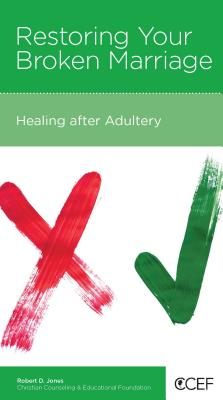 Image for Restoring Your Broken Marriage:  Healing after Adultery