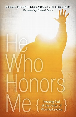 He Who Honors Me, Levendusky, Derek Joseph; Kim, Mike