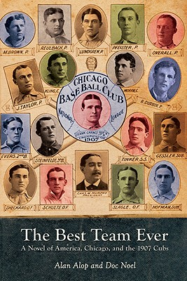Image for The Best Team Ever - A Novel of America, Chicago, and the 1907 Cubs