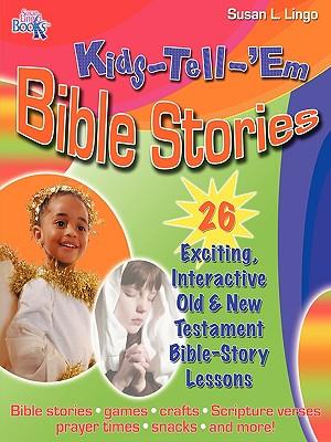Kids-Tell-'Em Bible Stories, Lingo, Susan L.