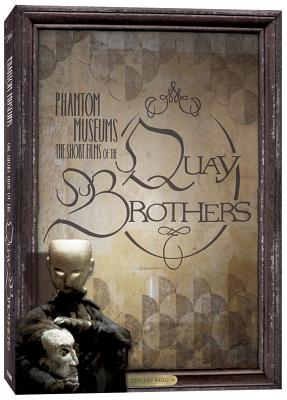 Image for Phantom Museums: The Short Films of the Quay Brothers [Hardcover] [Jul 31, 2012]