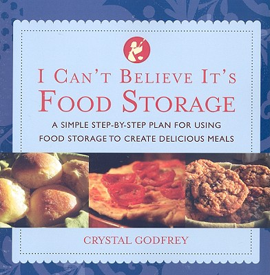 Image for I Can't Believe It's Food Storage