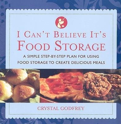 I Can't Believe It's Food Storage, Crystal Godfrey