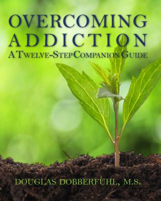 Image for Overcoming Addiction A Twelve-Step Companion Guide