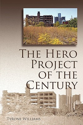 The Hero Project of the Century, Williams, Tyrone