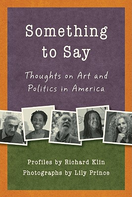 Something to Say: Thoughts on Art and Politics in America, Klin, Richard