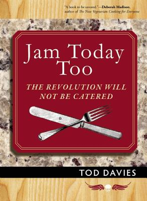 Image for Jam Today Too: The Revolution Will Not Be Catered