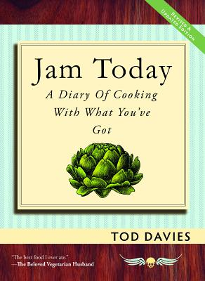 Image for Jam Today: A Diary of Cooking With What You've Got (Revised and Updated)
