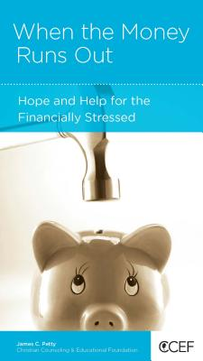 Image for When the Money Runs Out: Hope and Help for the Financially Stressed