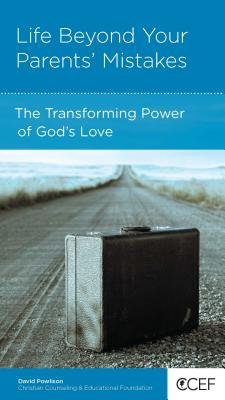Image for Life Beyond Your Parents' Mistakes: The Transforming Power of God's Love