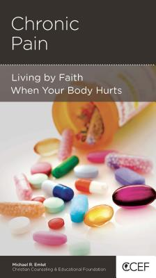 Image for Chronic Pain: Living by Faith When Your Body Hurts