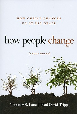 Image for How People Change Study Guide: How Christ Changes Us by His Grace