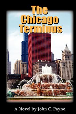 The Chicago Terminus (Three and Out), Payne, John C.