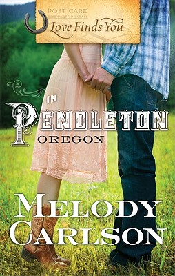 Love Finds You in Pendleton, Oregon, Melody Carlson