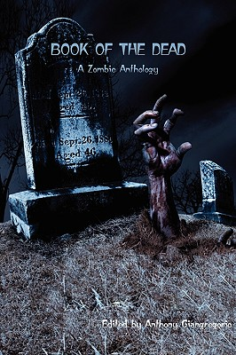 Book of the Dead: A Zombie Anthology
