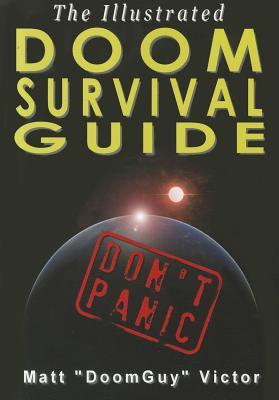 Illustrated Doom Survival Guide: Don't Panic, Matt Victor