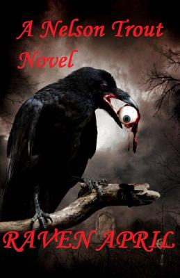 Raven April: I Remember the day I Lost My Mind., Trout, Nelson