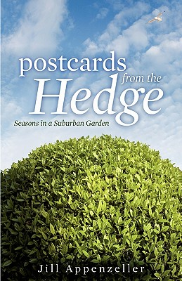 Image for Postcards From the Hedge: Seasons in a Suburban Garden