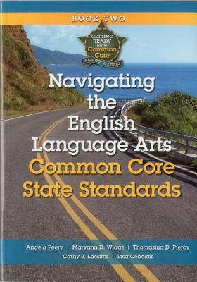 Image for Getting Ready for the Common Core: Navigating the English Language Arts Common Core State Standards Book 2