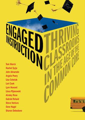 Image for Engaged Instruction: Thriving Classrooms in the Age of the Common Core