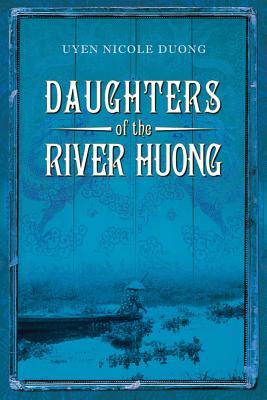 Daughters of the River Huong, Uyen Nicole Duong