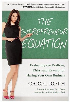 Image for The Entrepreneur Equation: Evaluating the Realities, Risks, and Rewards of Having Your Own Business