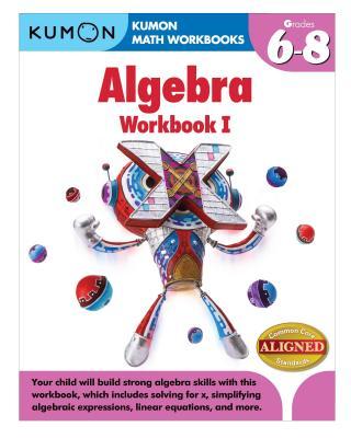 Image for Kumon Algebra Workbook 1: Grades 6-8