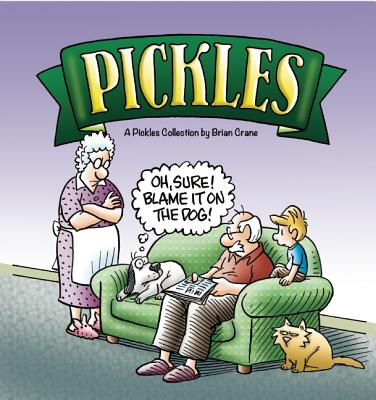 Oh, Sure! Blame It on the Dog!: A Pickles Collection, Brian Crane