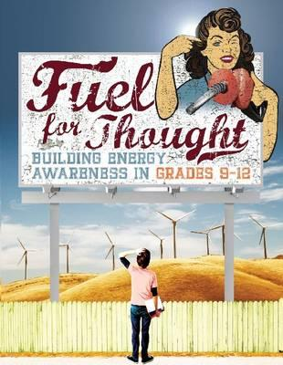 Image for Fuel for Thought: Building Energy Awareness in Grades 9-12 (PB310X)