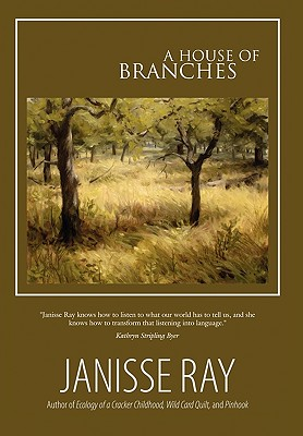 A House of Branches, Janisse Ray