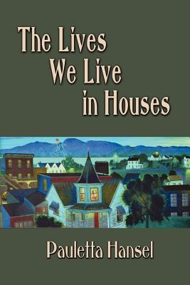 The Lives We Live in Houses, Hansel, Pauletta