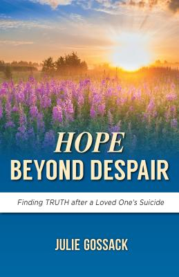Image for Hope Beyond Despair: Finding Truth After a Loved One's Suicide