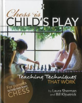 Image for CHESS IS CHILD'S PLAY TEACHING TECHNIQUES THAT WORK