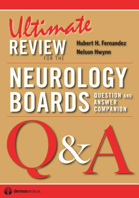 Ultimate Review for the Neurology Boards: Question and Answer Companion, Hwynn DO, Nelson