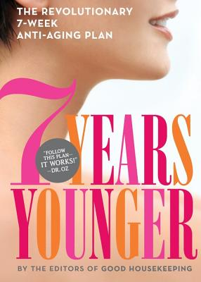 Image for 7 Years Younger: The Revolutionary 7-Week Anti-Aging Plan