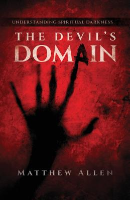 Image for The Devil's Domain: Understanding Spiritual Darkness