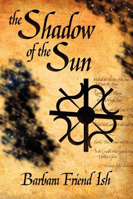The Shadow of the Sun (The Way of the Gods), Ish, Barbara Friend