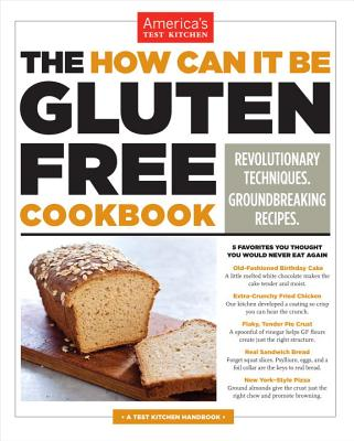 Image for How Can It Be Gluten Free Cookbook: Revolutionary Techniques. Groundbreaking Recipes.