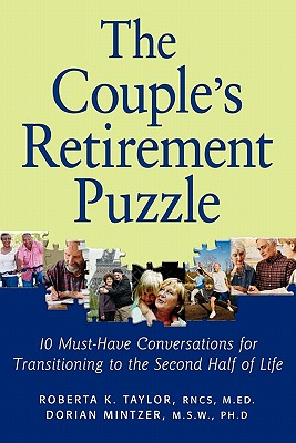 Image for The Couple's Retirement Puzzle: 10 Must-Have Conversations for Transitioning to the Second Half of Life
