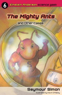 Image for The Mighty Ants and Other Cases (Einstein Anderson, Science Geek)