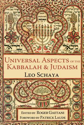 Universal Aspects of The Kabbalah & Judiasm, Leo Schaya