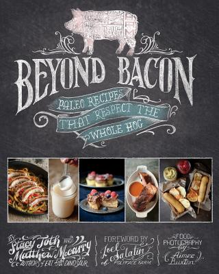 Image for Beyond Bacon: Paleo Recipes that Respect the Whole Hog