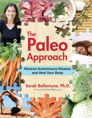 Image for PALEO APPROACH : REVERSE AUTOIMMUNE DISEASE AND HEAL YOUR BODY