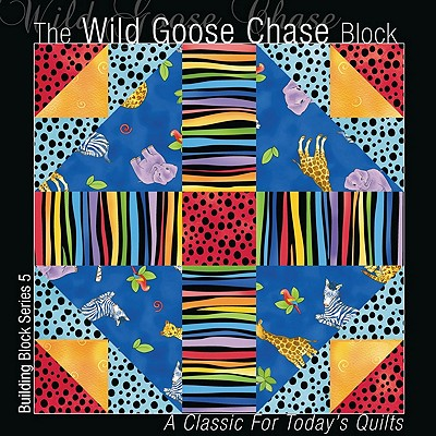 The Wild Goose Chase Block: A Classic for Today's Quilts (Building Block Series), Editors of All American Crafts Publishing Inc.