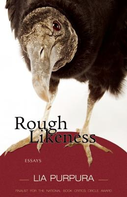 Rough Likeness: Essays, Lia Purpura